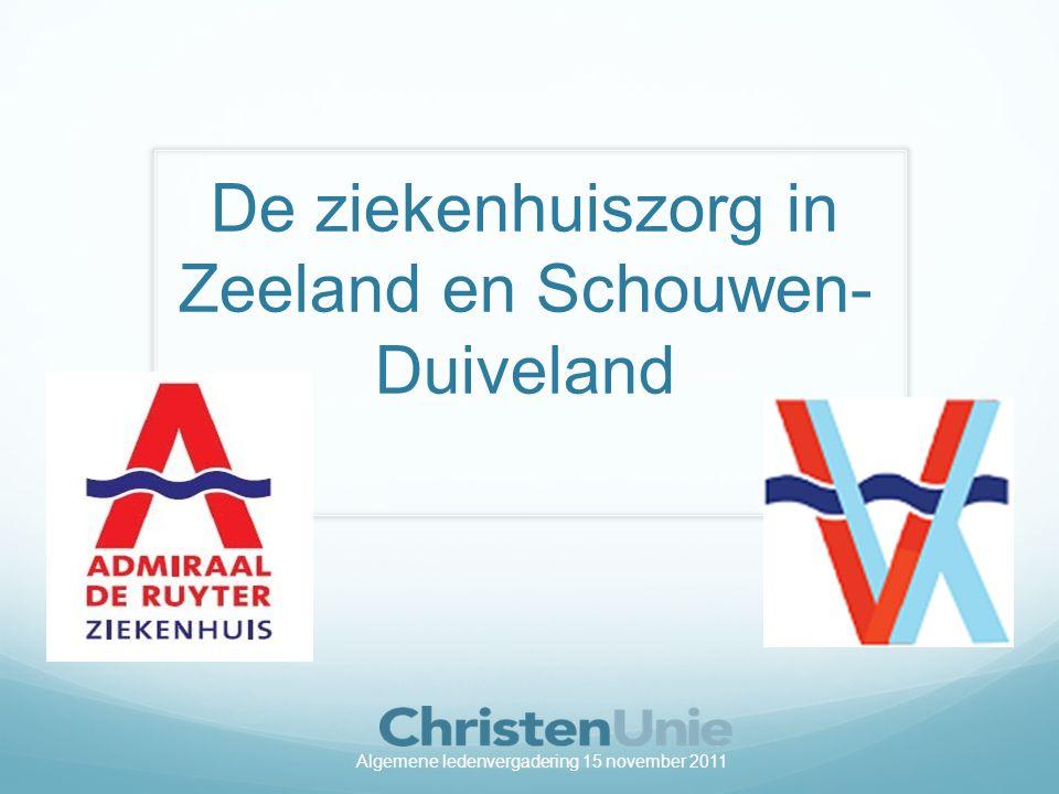 De ziekenhuiszorg in Zeeland en Schouwen- Duiveland Algemene ledenvergadering 15 november 2011