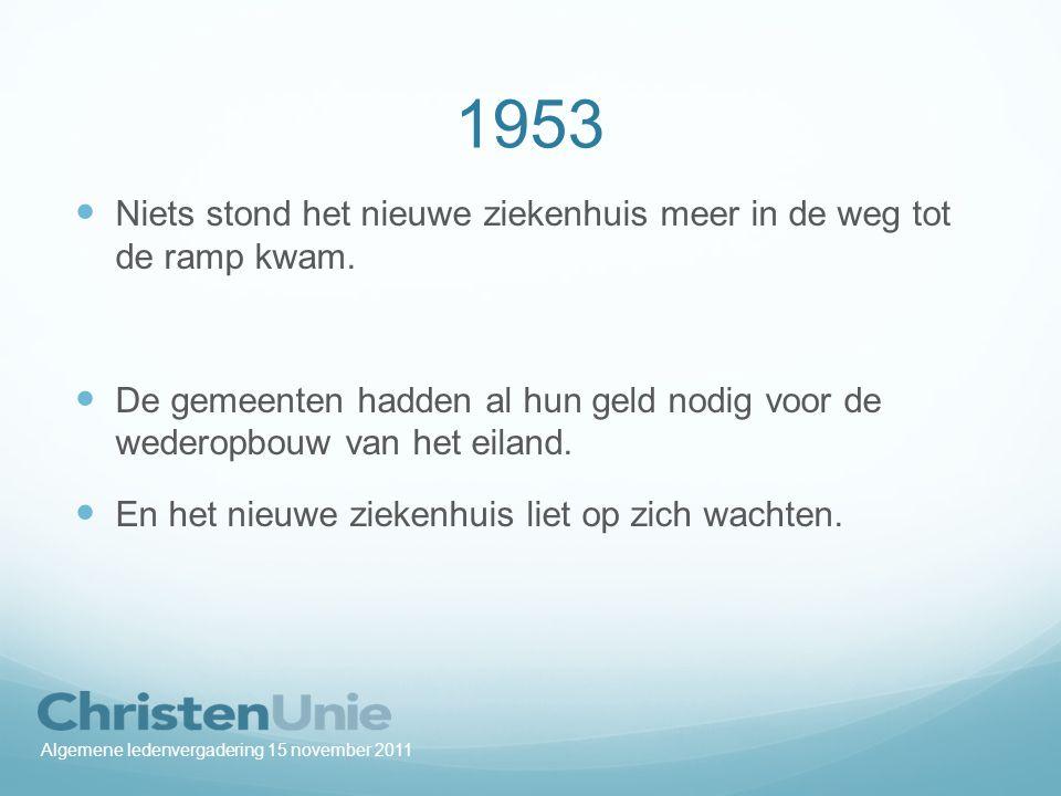 1953 Niets stond het nieuwe ziekenhuis meer in de weg tot de ramp kwam.