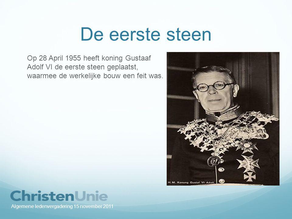 De eerste steen Op 28 April 1955 heeft koning Gustaaf Adolf VI de eerste steen geplaatst, waarmee de werkelijke bouw een feit was.