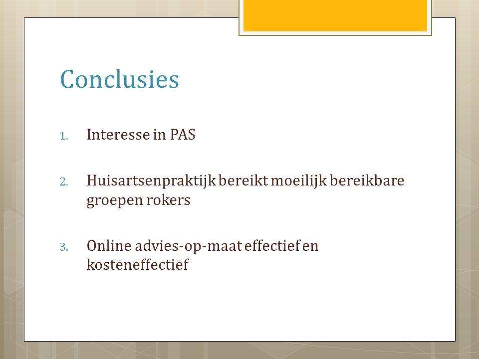 Conclusies 1. Interesse in PAS 2. Huisartsenpraktijk bereikt moeilijk bereikbare groepen rokers 3.