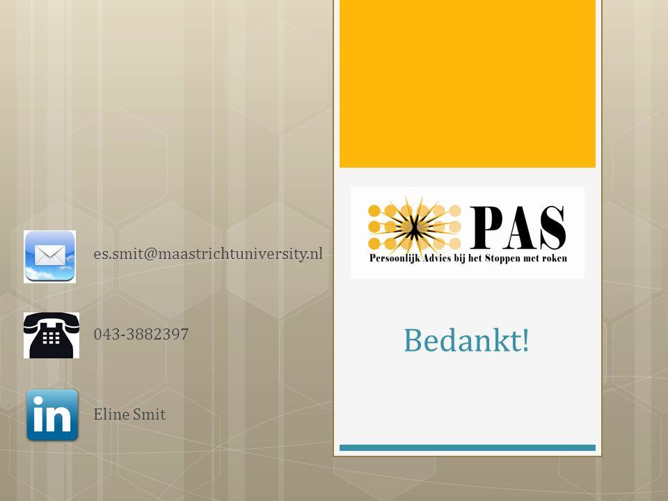 Bedankt! es.smit@maastrichtuniversity.nl 043-3882397 Eline Smit
