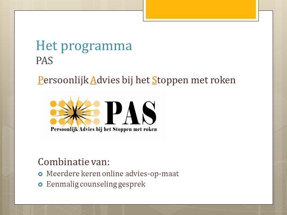 Persoonlijk Advies bij het Stoppen met roken Combinatie van:  Meerdere keren online advies-op-maat  Eenmalig counseling gesprek Het programma PAS