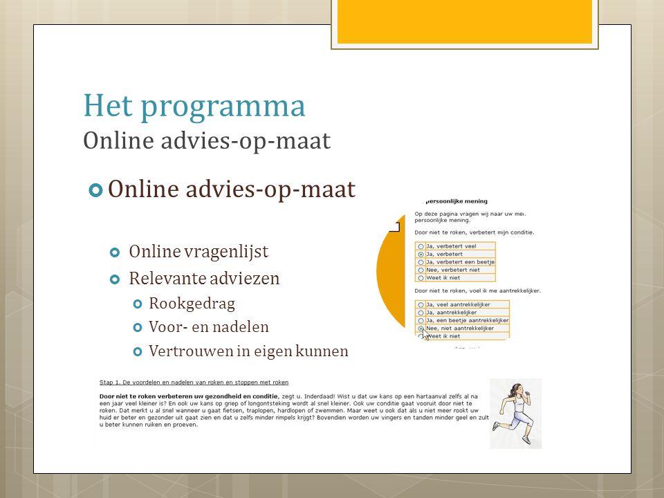 Het programma Online advies-op-maat  Online advies-op-maat  Online vragenlijst  Relevante adviezen  Rookgedrag  Voor- en nadelen  Vertrouwen in eigen kunnen