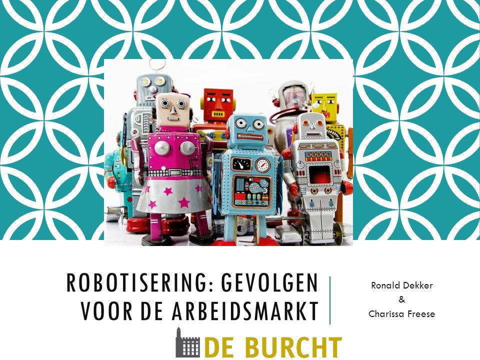 Freese-TiU, 2016 INCLUSIEVE ROBOT AGENDA (WRR) Uitgangspunt  Keuzes maken voor de 'richting'  Robotisering is niet iets wat ons 'overkomt' WRR stelt dit voor 'de maatschappij'  Is dit ook toe te passen binnen sectoren en bedrijven?