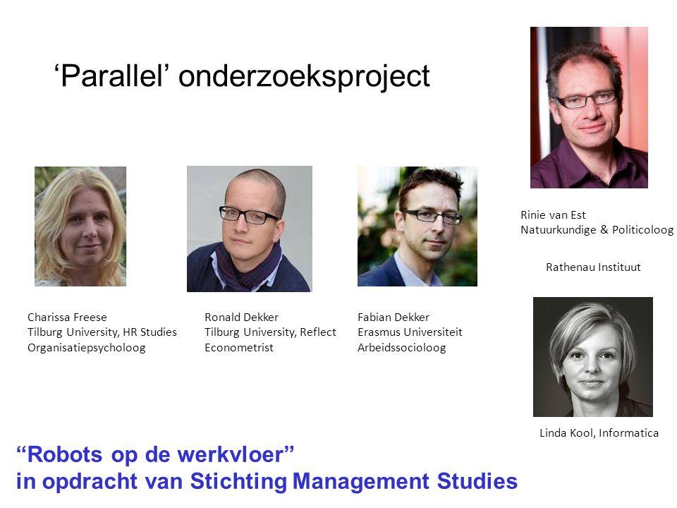 'Parallel' onderzoeksproject Charissa Freese Tilburg University, HR Studies Organisatiepsycholoog Ronald Dekker Tilburg University, Reflect Econometri