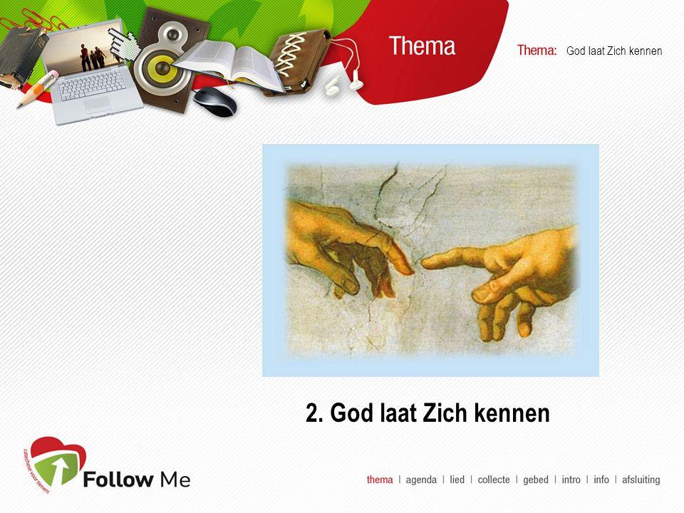  Welkom  Lied  Collecte  Gebed  Intro  Info  Verwerking God laat Zich kennen