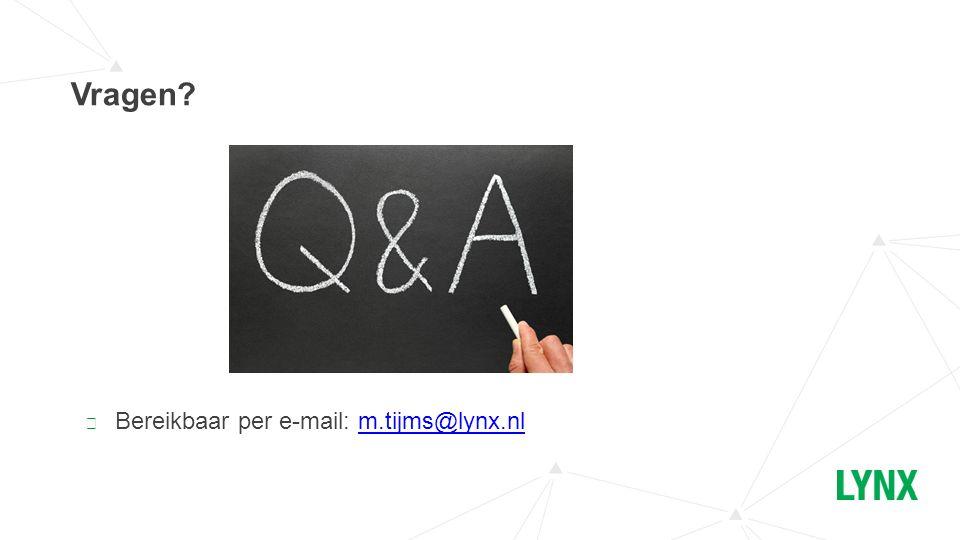 Vragen? ▶ Bereikbaar per e-mail: m.tijms@lynx.nlm.tijms@lynx.nl