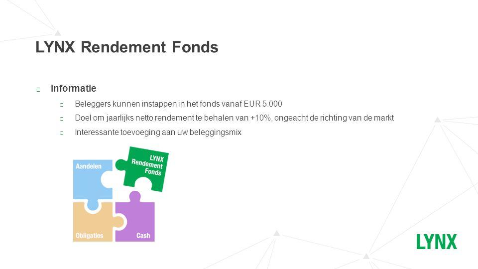 ▶ Informatie ▶ Beleggers kunnen instappen in het fonds vanaf EUR 5.000 ▶ Doel om jaarlijks netto rendement te behalen van +10%, ongeacht de richting v