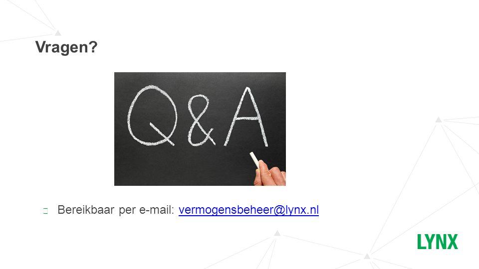 Vragen? ▶ Bereikbaar per e-mail: vermogensbeheer@lynx.nlvermogensbeheer@lynx.nl