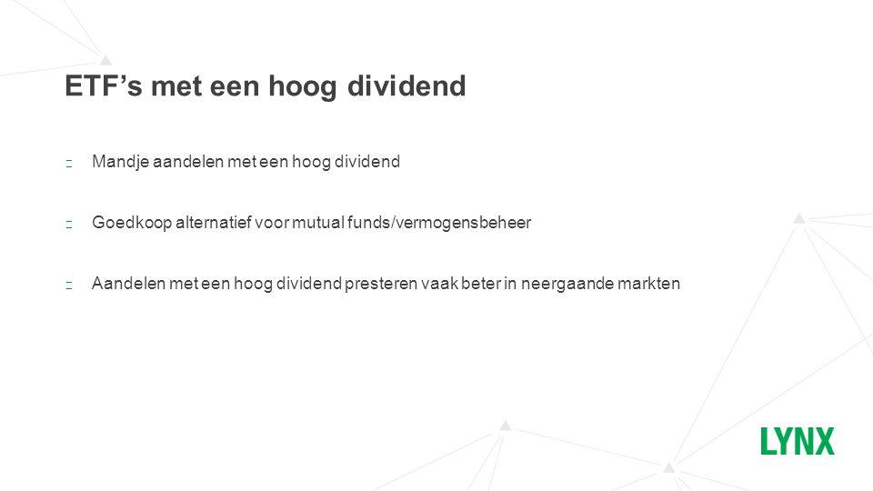 ▶ Mandje aandelen met een hoog dividend ▶ Goedkoop alternatief voor mutual funds/vermogensbeheer ▶ Aandelen met een hoog dividend presteren vaak beter