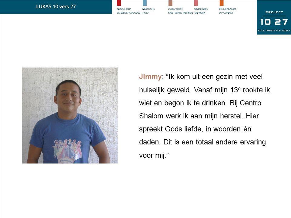 """Jimmy: """"Ik kom uit een gezin met veel huiselijk geweld. Vanaf mijn 13 e rookte ik wiet en begon ik te drinken. Bij Centro Shalom werk ik aan mijn hers"""