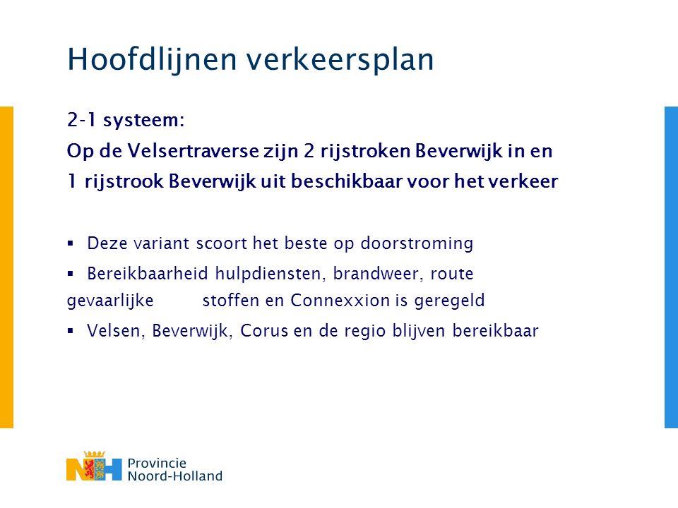 Hoofdlijnen verkeersplan 2-1 systeem: Op de Velsertraverse zijn 2 rijstroken Beverwijk in en 1 rijstrook Beverwijk uit beschikbaar voor het verkeer 