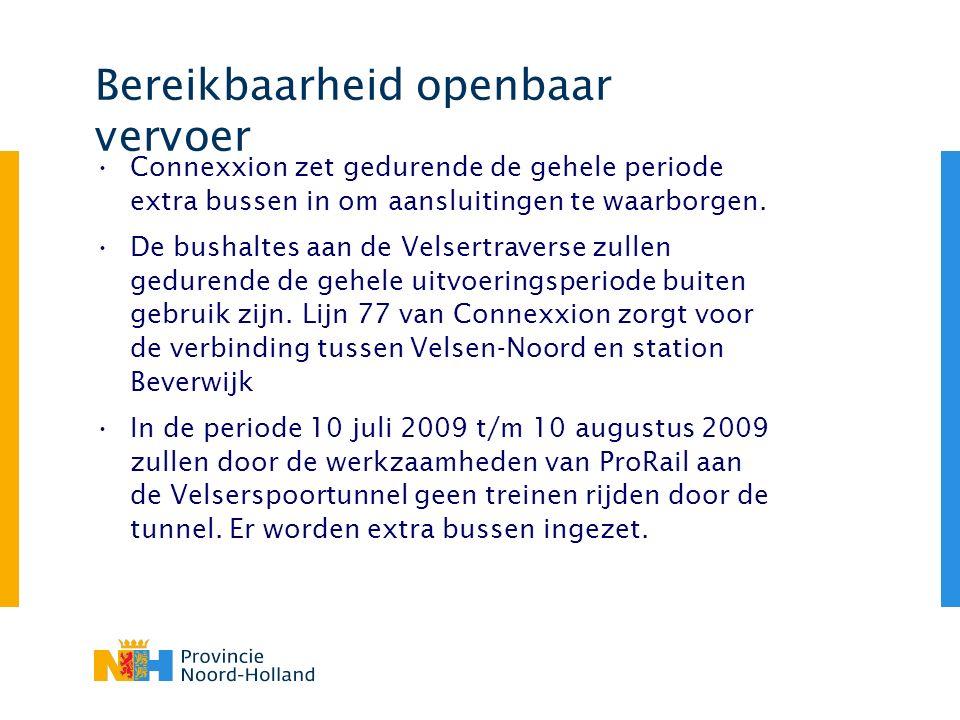 Bereikbaarheid openbaar vervoer Connexxion zet gedurende de gehele periode extra bussen in om aansluitingen te waarborgen. De bushaltes aan de Velsert