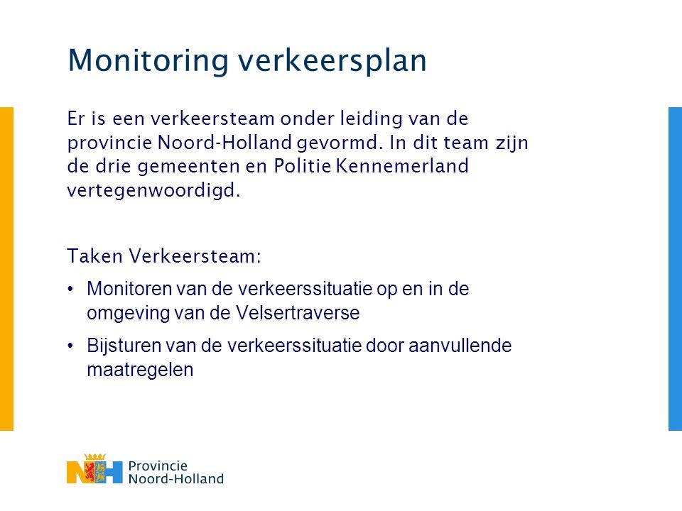 Monitoring verkeersplan Er is een verkeersteam onder leiding van de provincie Noord-Holland gevormd. In dit team zijn de drie gemeenten en Politie Ken