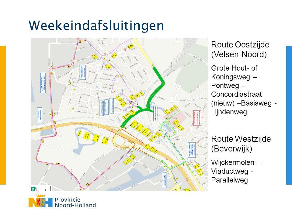 Weekeindafsluitingen Route Oostzijde (Velsen-Noord) Grote Hout- of Koningsweg – Pontweg – Concordiastraat (nieuw) –Basisweg - Lijndenweg Route Westzij