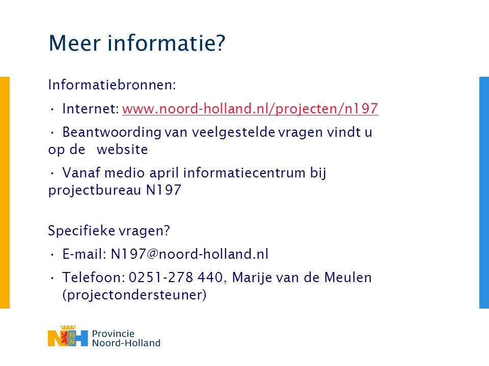 Meer informatie? Informatiebronnen: Internet: www.noord-holland.nl/projecten/n197www.noord-holland.nl/projecten/n197 Beantwoording van veelgestelde vr