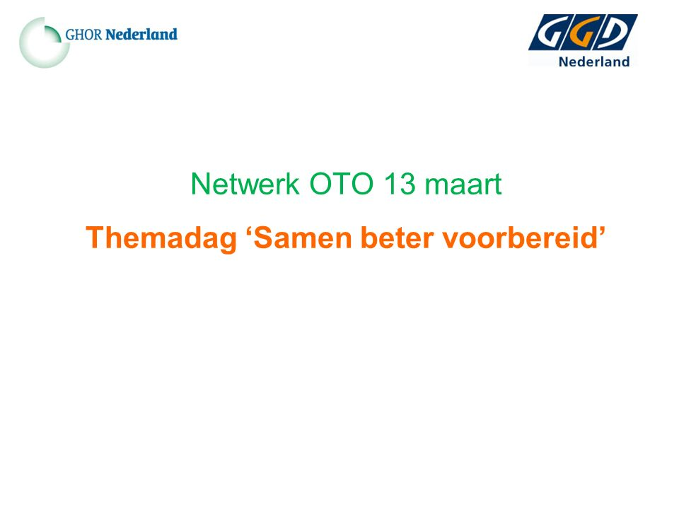 Netwerk OTO 13 maart Themadag 'Samen beter voorbereid'