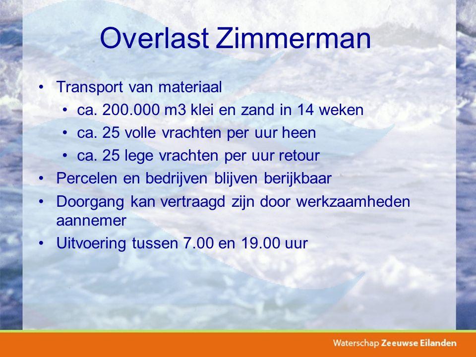 Overlast Zimmerman Transport van materiaal ca. 200.000 m3 klei en zand in 14 weken ca.