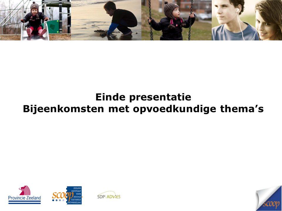 Einde presentatie Bijeenkomsten met opvoedkundige thema's