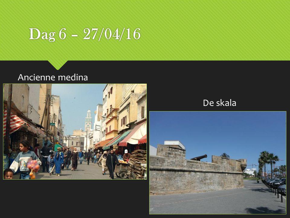Dag 6 – 27/04/16 Ancienne medina De skala