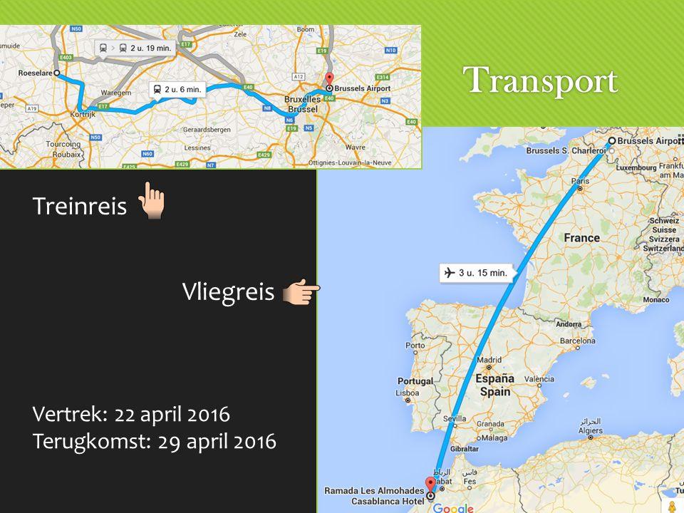 Transport Vertrek: 22 april 2016 Terugkomst: 29 april 2016 Vliegreis Treinreis
