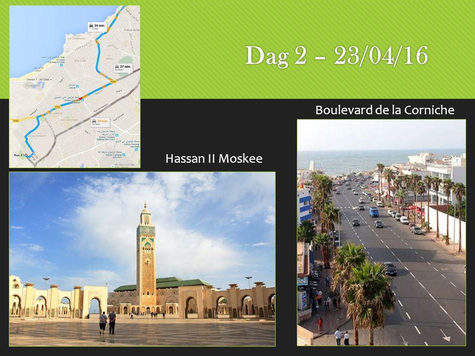 Dag 2 – 23/04/16 Hassan II Moskee Boulevard de la Corniche