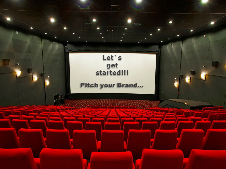 Let`s get started!!! Pitch your Brand...