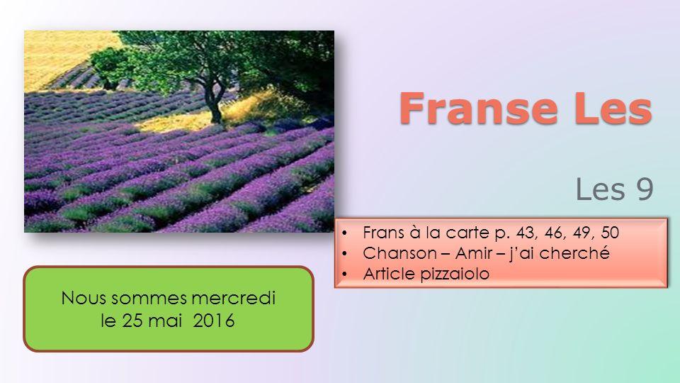 Frans à la carte p.40, 41, 42 Chanson – Destination ailleurs J'ai cherché Frans à la carte p.