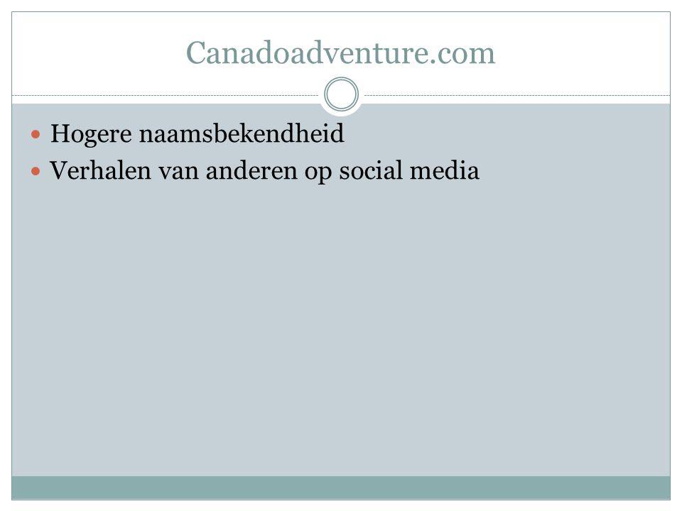 Canadoadventure.com Hogere naamsbekendheid Verhalen van anderen op social media