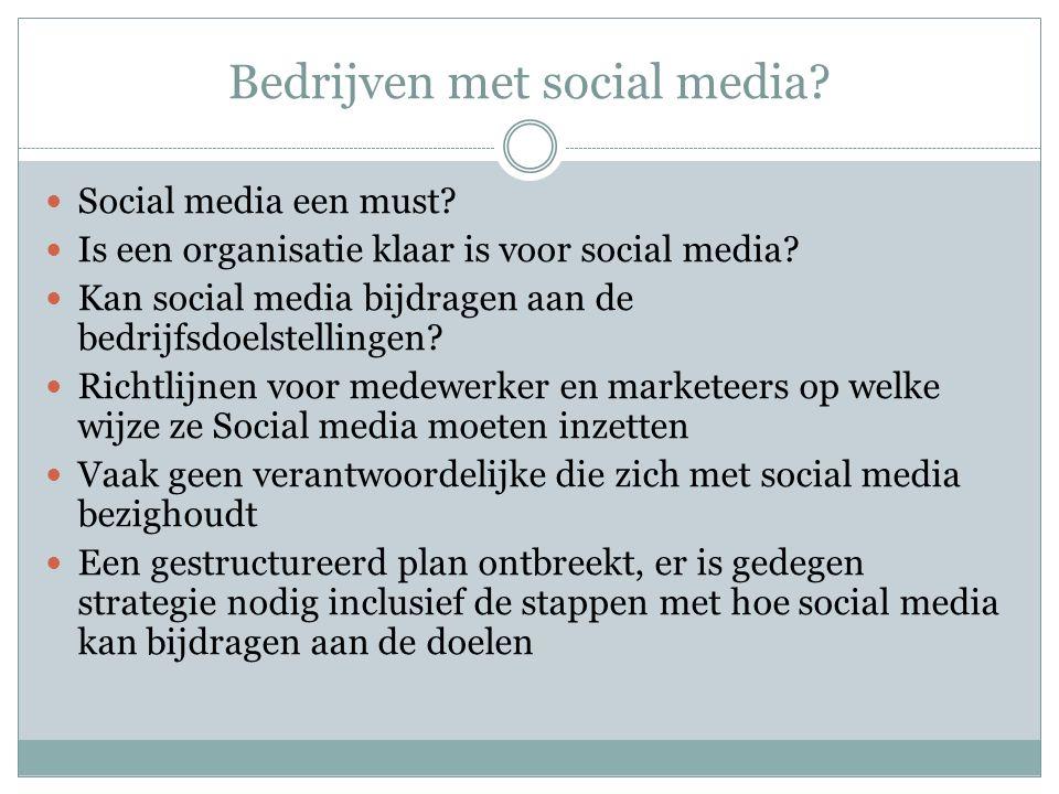 Bedrijven met social media? Social media een must? Is een organisatie klaar is voor social media? Kan social media bijdragen aan de bedrijfsdoelstelli