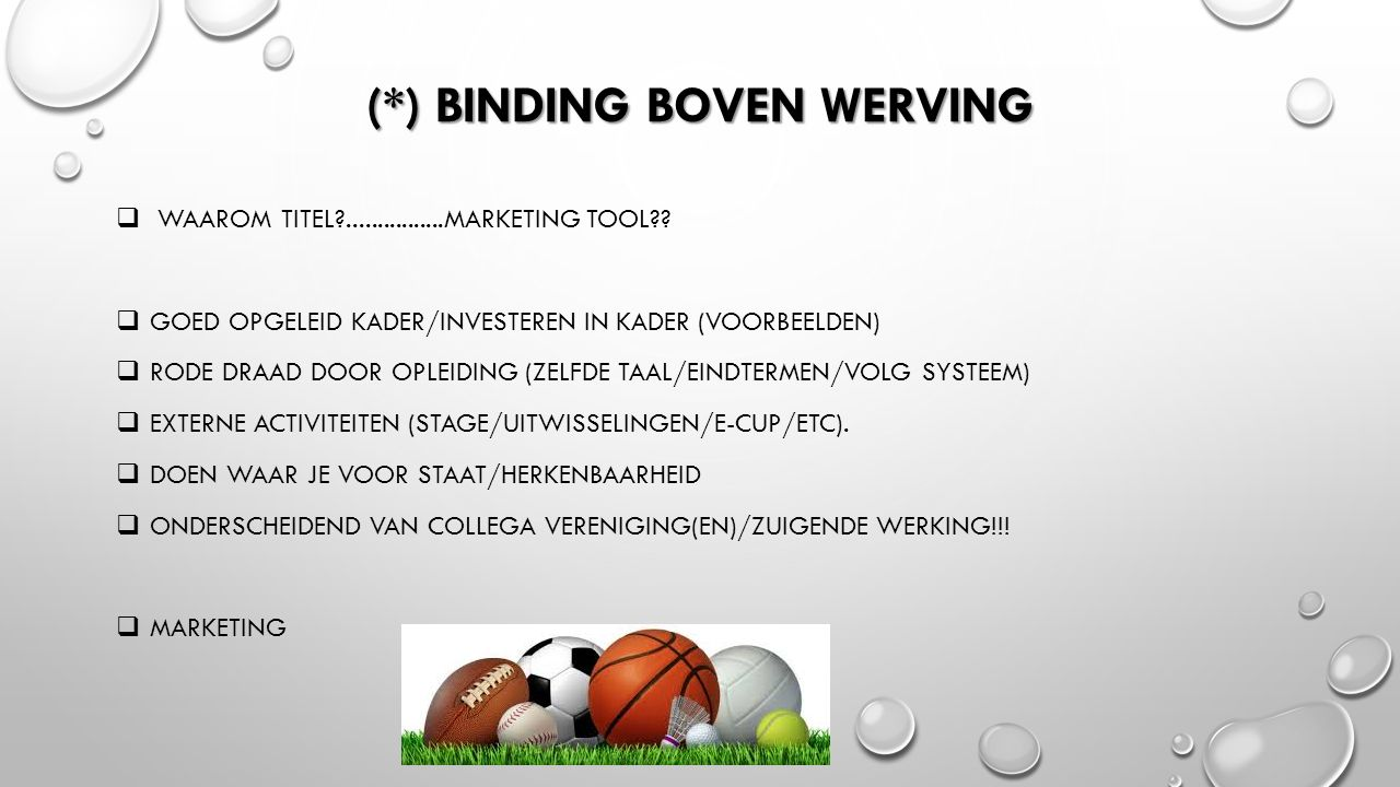 (*) BINDING BOVEN WERVING  WAAROM TITEL ................MARKETING TOOL .