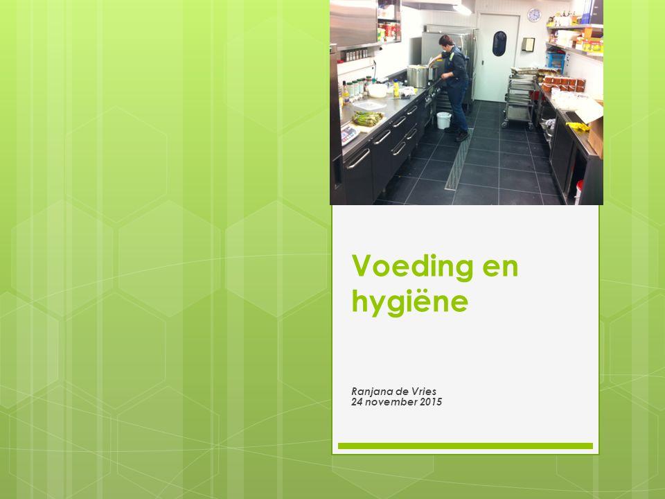 Voeding en hygiëne Ranjana de Vries 24 november 2015