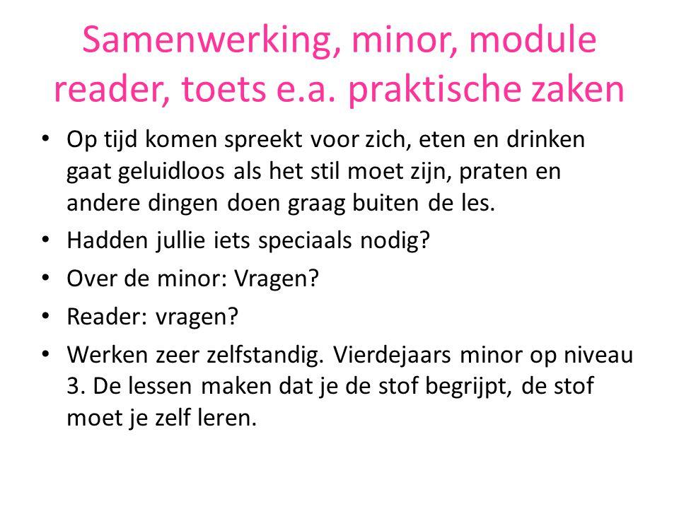 Samenwerking, minor, module reader, toets e.a.