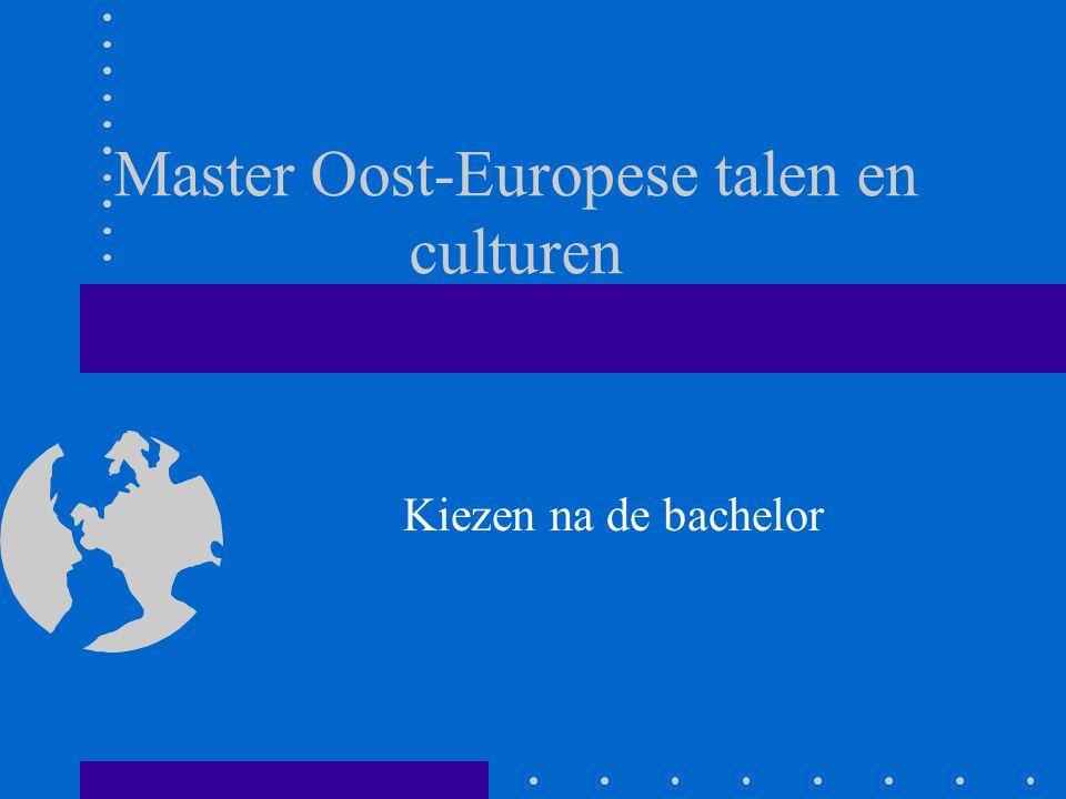 Na de bachelor Met het bachelordiploma werk zoeken Een masteropleiding aan een andere universiteit Een andere masteropleiding aan de UGent Master Oost-Europese talen en culturen