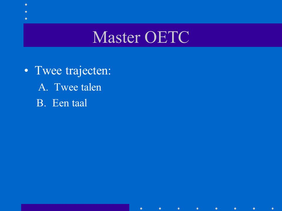 Master OETC - 2 talen A.2 talen 20 stp.2 specialisatievakken 10 stp.