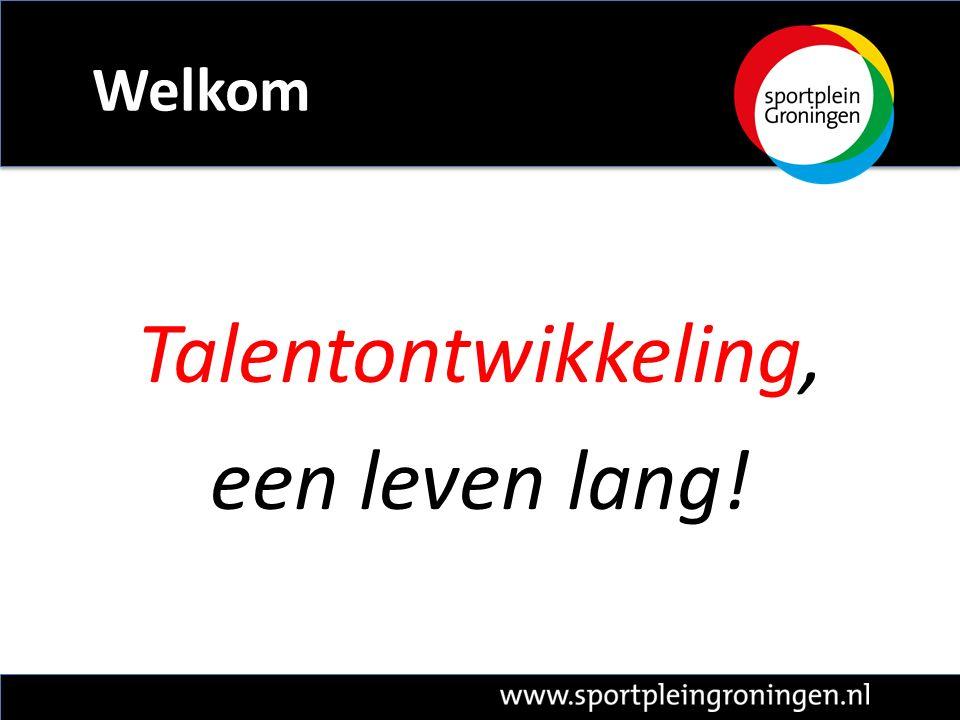 Talentontwikkeling (1 van de 6 thema's)  Onderwijs  Sport  Kennis Projectgroep o.l.v.