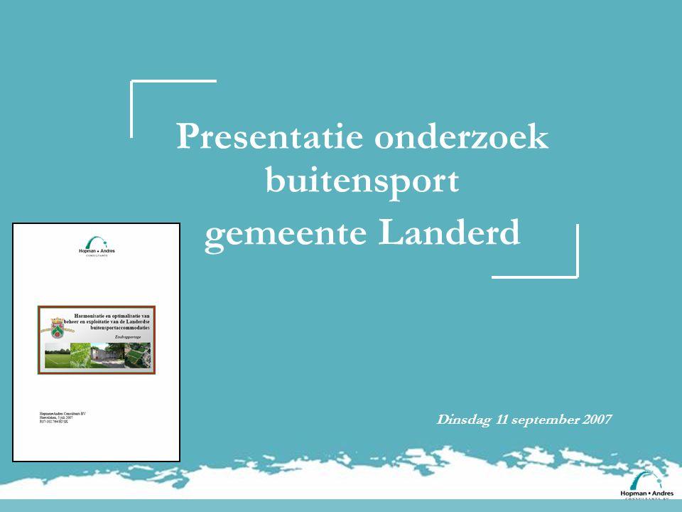 Presentatie onderzoek buitensport gemeente Landerd Dinsdag 11 september 2007
