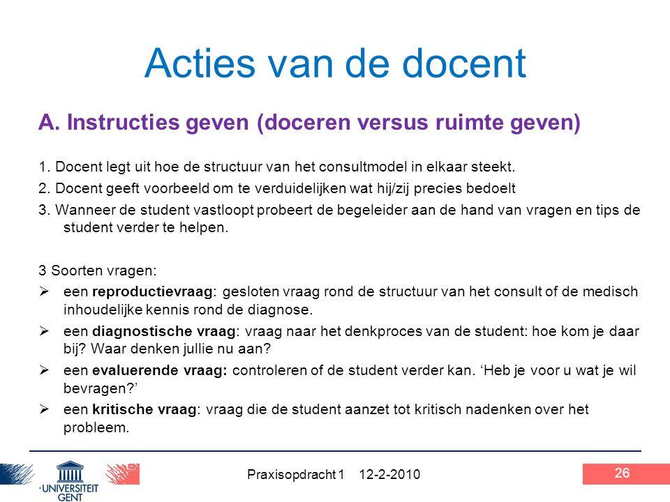 Praxisopdracht 1 12-2-2010 26 Acties van de docent A.