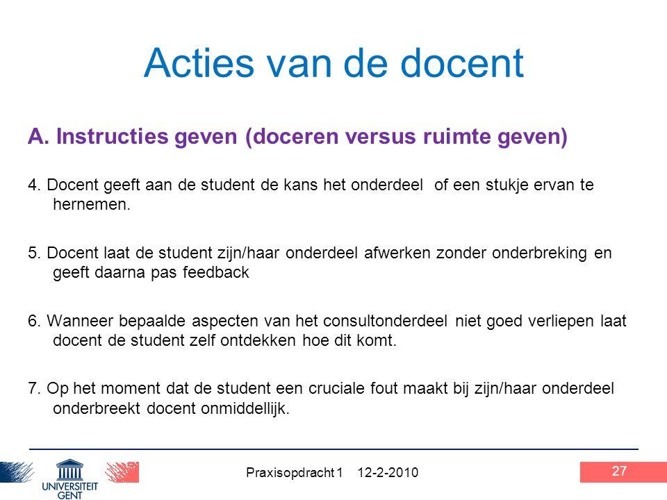 Praxisopdracht 1 12-2-2010 27 Acties van de docent A.