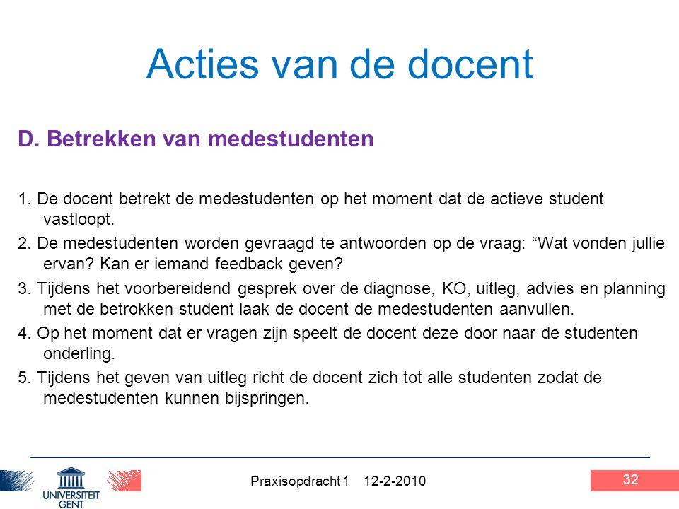 Praxisopdracht 1 12-2-2010 32 Acties van de docent D.
