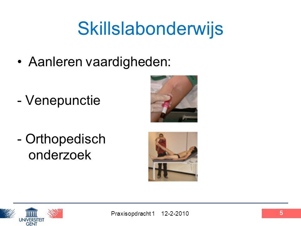 5 Skillslabonderwijs Aanleren vaardigheden: - Venepunctie - Orthopedisch onderzoek