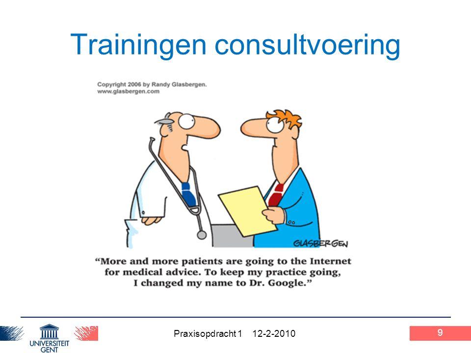 Praxisopdracht 1 12-2-2010 Trainingen consultvoering 9