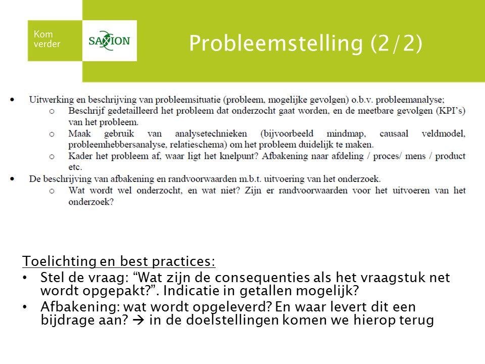"""Probleemstelling (2/2) Toelichting en best practices: Stel de vraag: """"Wat zijn de consequenties als het vraagstuk net wordt opgepakt?"""". Indicatie in g"""