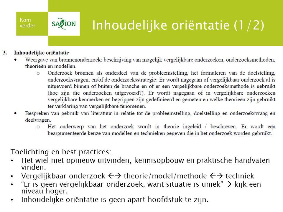 Inhoudelijke oriëntatie (1/2) Toelichting en best practices: Het wiel niet opnieuw uitvinden, kennisopbouw en praktische handvaten vinden. Vergelijkba