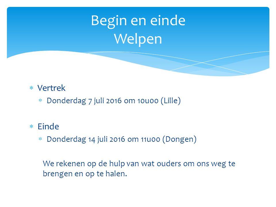  Vertrek  Zaterdag 9 juli 2016 om 10u00 (Lille)  Einde  Donderdag 14 juli 2016 om 11u00 (Dongen) We rekenen op de hulp van wat ouders om ons weg te brengen en op te halen.