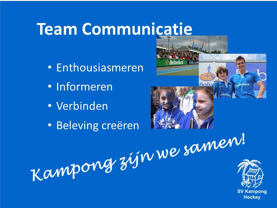Team Communicatie Enthousiasmeren Informeren Verbinden Beleving creëren Kampong zijn we samen!