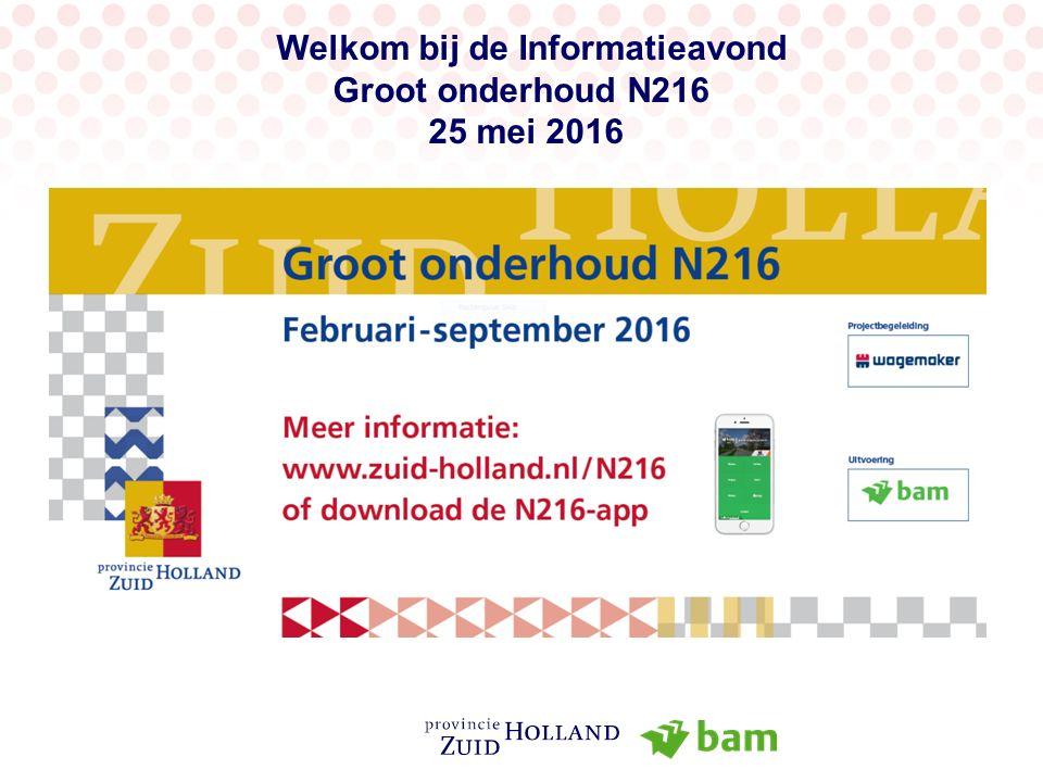 Welkom bij de Informatieavond Groot onderhoud N216 25 mei 2016