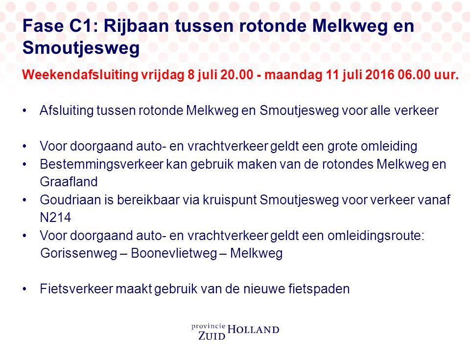 Fase C1: Rijbaan tussen rotonde Melkweg en Smoutjesweg Weekendafsluiting vrijdag 8 juli 20.00 - maandag 11 juli 2016 06.00 uur.