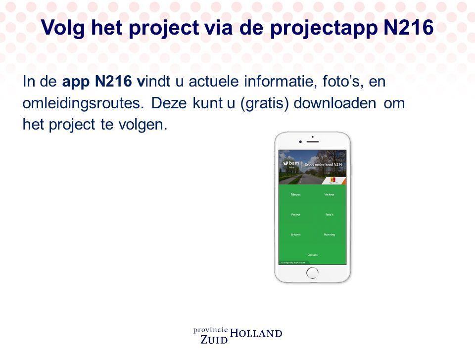 Volg het project via de projectapp N216 In de app N216 vindt u actuele informatie, foto's, en omleidingsroutes.