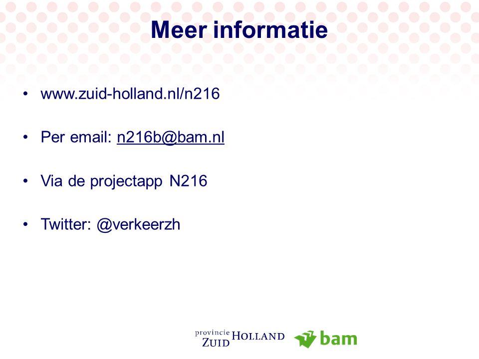 Meer informatie www.zuid-holland.nl/n216 Per email: n216b@bam.nln216b@bam.nl Via de projectapp N216 Twitter: @verkeerzh